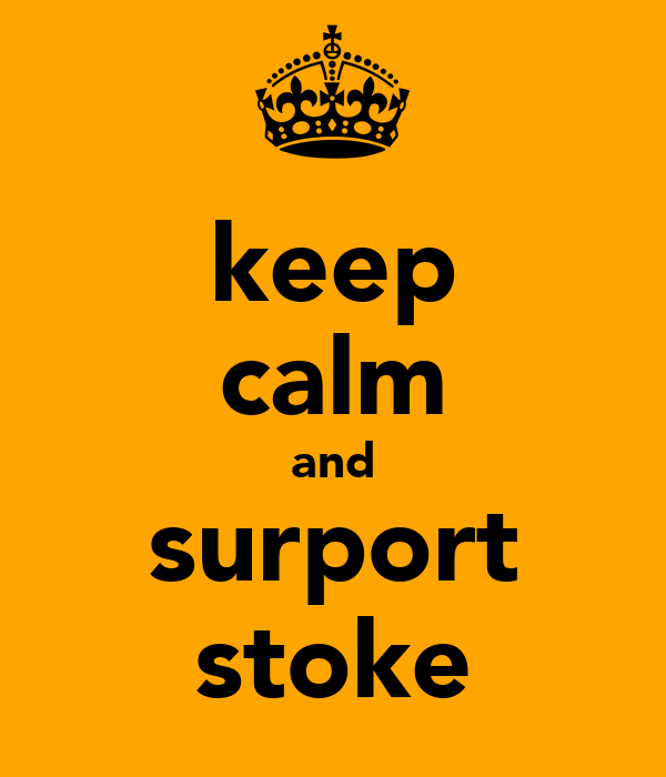 keep calm and surport stoke