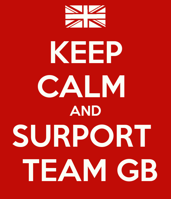 KEEP CALM  AND SURPORT   TEAM GB