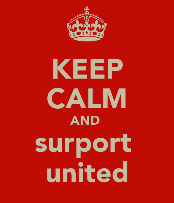 KEEP CALM AND  surport  united