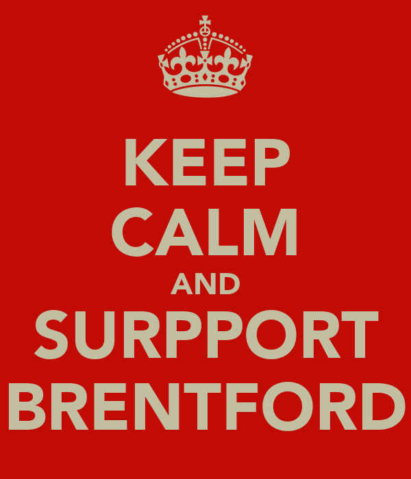 KEEP CALM AND SURPPORT BRENTFORD