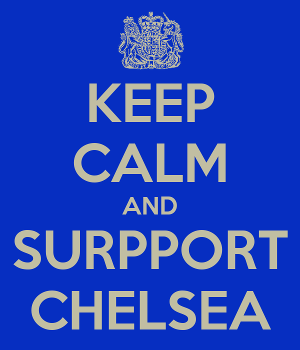 KEEP CALM AND SURPPORT CHELSEA
