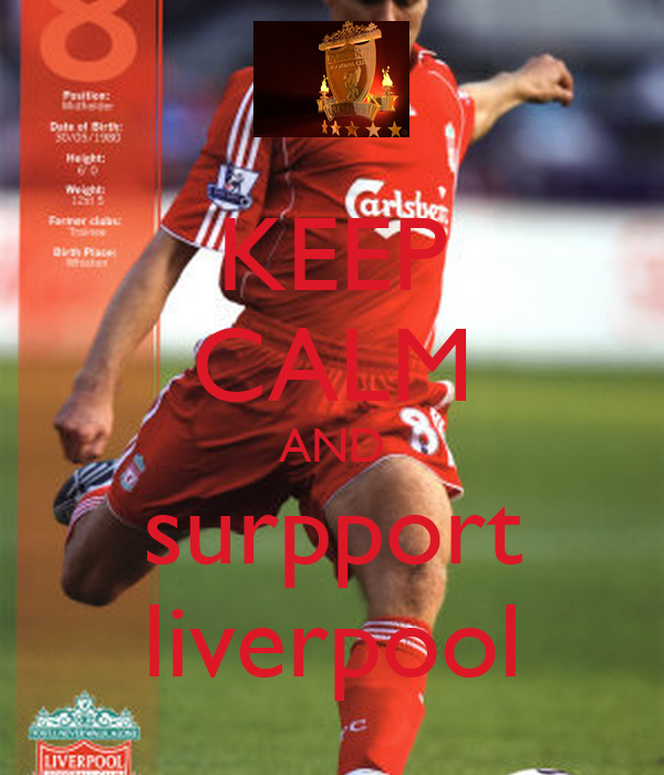 KEEP CALM AND surpport liverpool