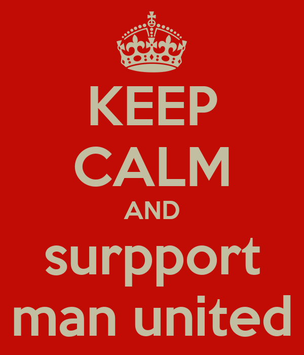 KEEP CALM AND surpport man united