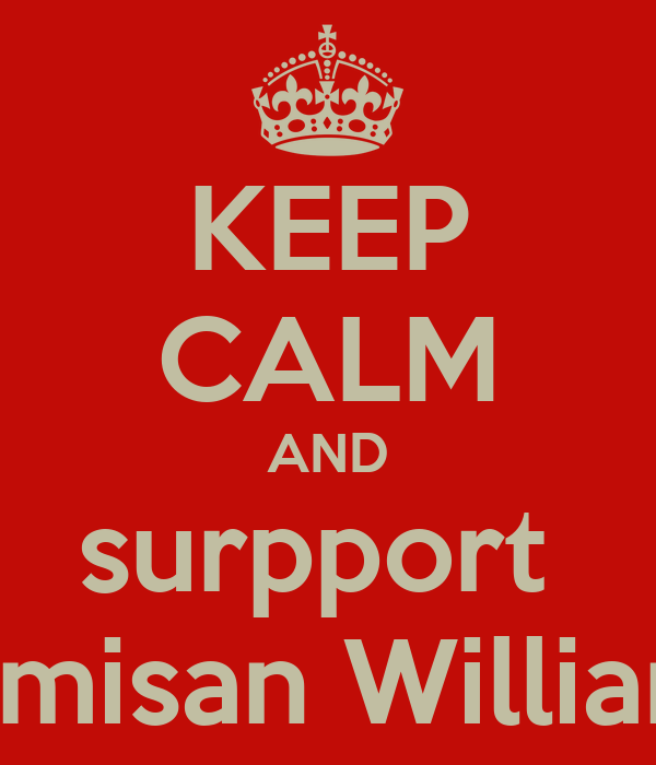 KEEP CALM AND surpport  Temisan Williams