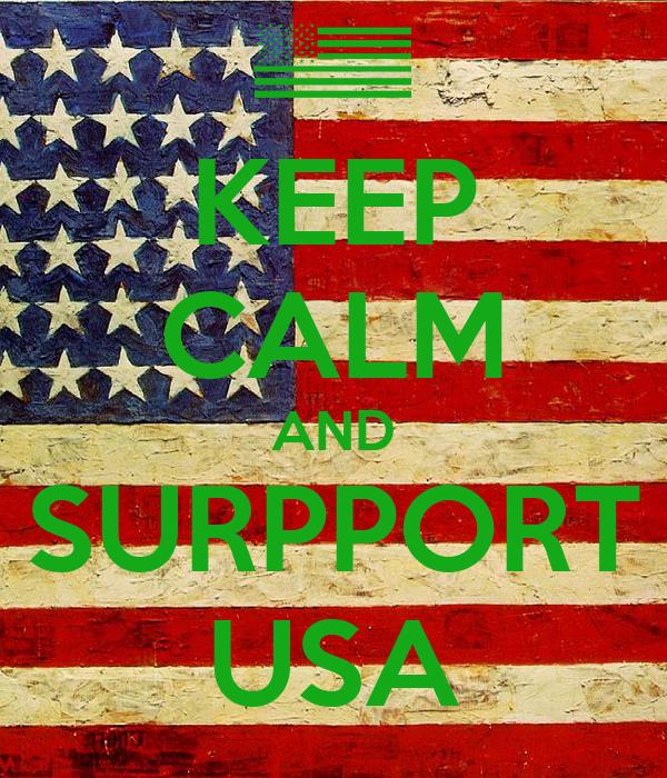 KEEP CALM AND SURPPORT USA