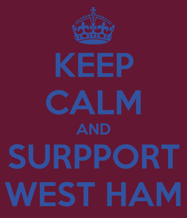 KEEP CALM AND SURPPORT WEST HAM