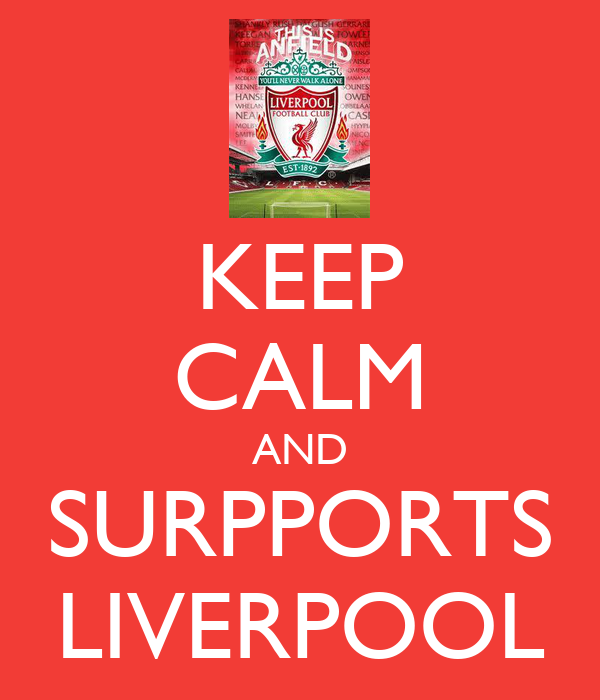 KEEP CALM AND SURPPORTS LIVERPOOL