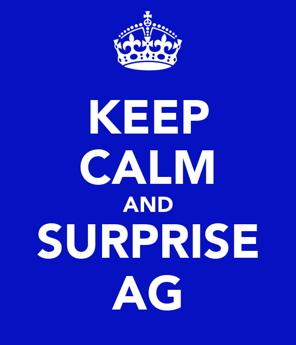 KEEP CALM AND SURPRISE AG