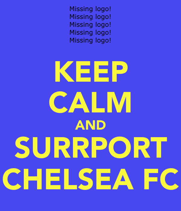 KEEP CALM AND SURRPORT CHELSEA FC
