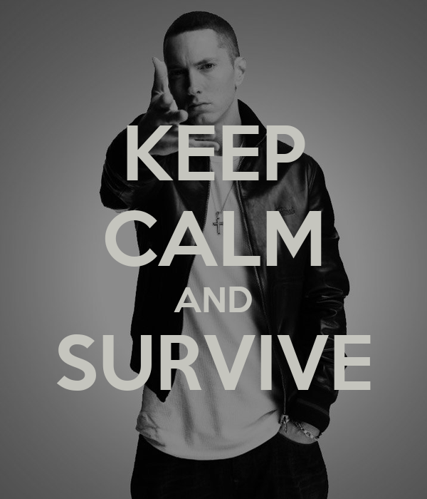 KEEP CALM AND SURVIVE