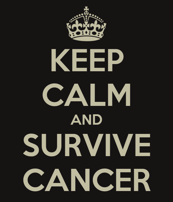 KEEP CALM AND SURVIVE CANCER