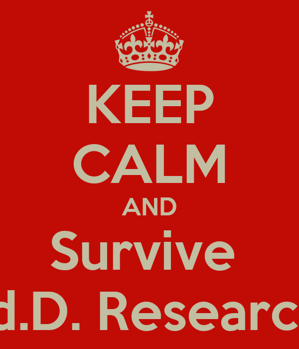 KEEP CALM AND Survive  Ed.D. Research