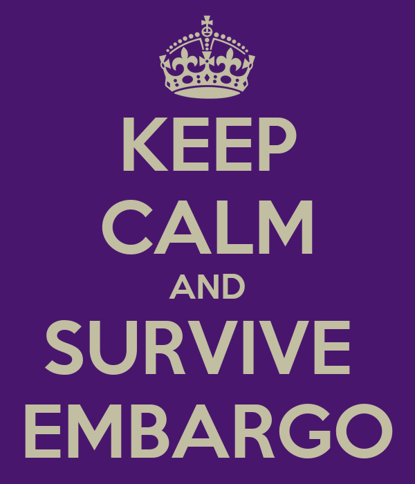 KEEP CALM AND SURVIVE  EMBARGO