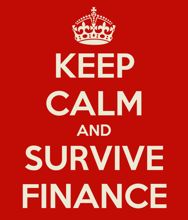 KEEP CALM AND SURVIVE FINANCE