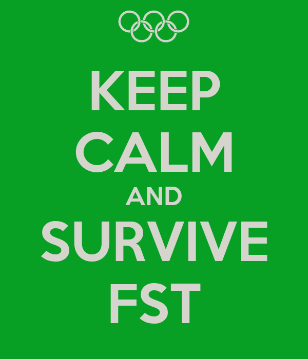 KEEP CALM AND SURVIVE FST