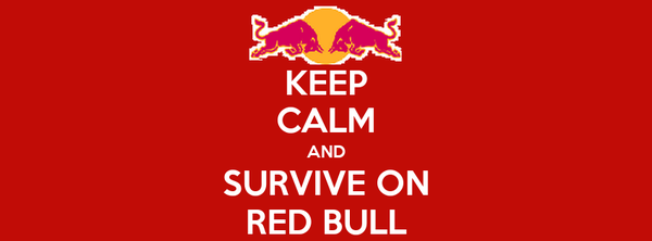 KEEP CALM AND SURVIVE ON RED BULL