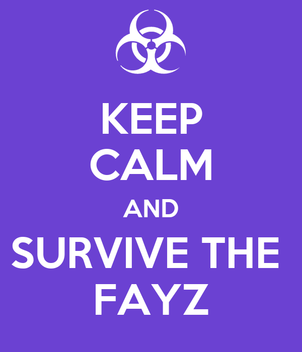 KEEP CALM AND SURVIVE THE  FAYZ