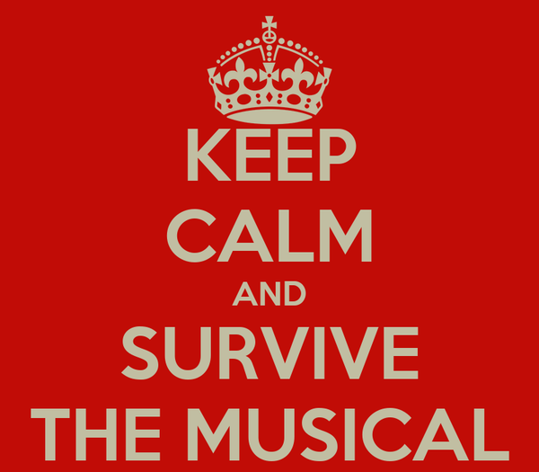 KEEP CALM AND SURVIVE THE MUSICAL