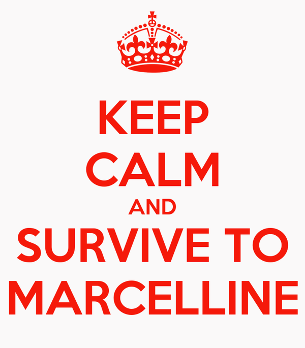 KEEP CALM AND SURVIVE TO MARCELLINE