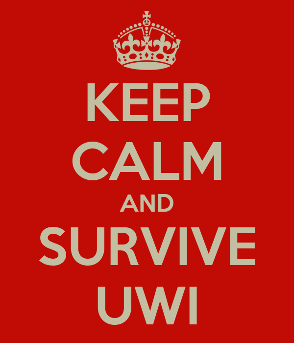 KEEP CALM AND SURVIVE UWI