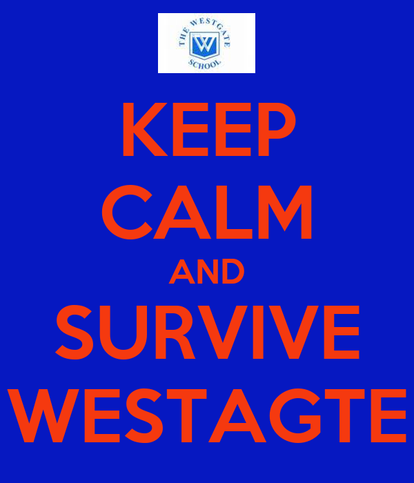 KEEP CALM AND SURVIVE WESTAGTE