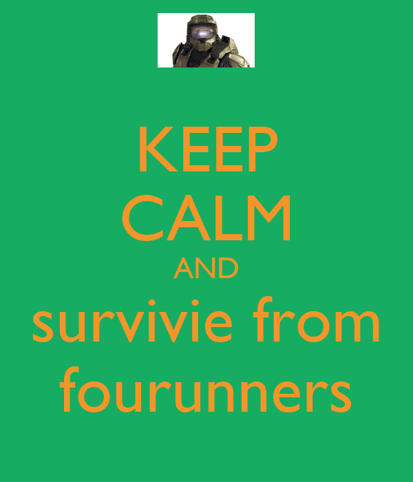 KEEP CALM AND survivie from fourunners