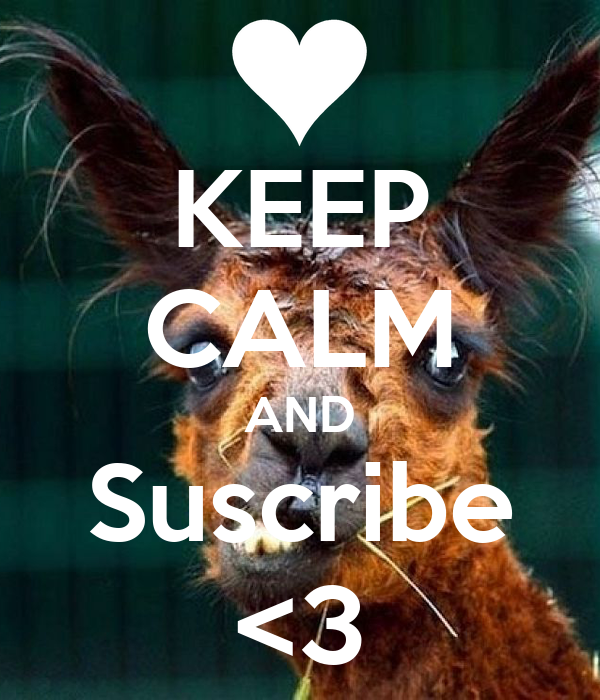 KEEP CALM AND Suscribe <3