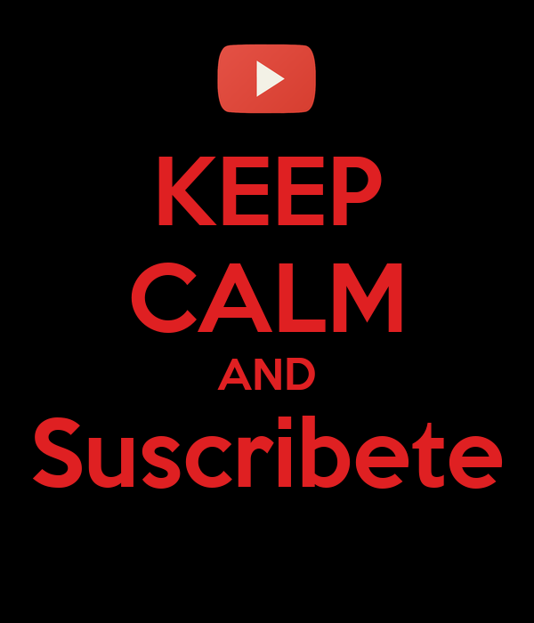 KEEP CALM AND Suscribete