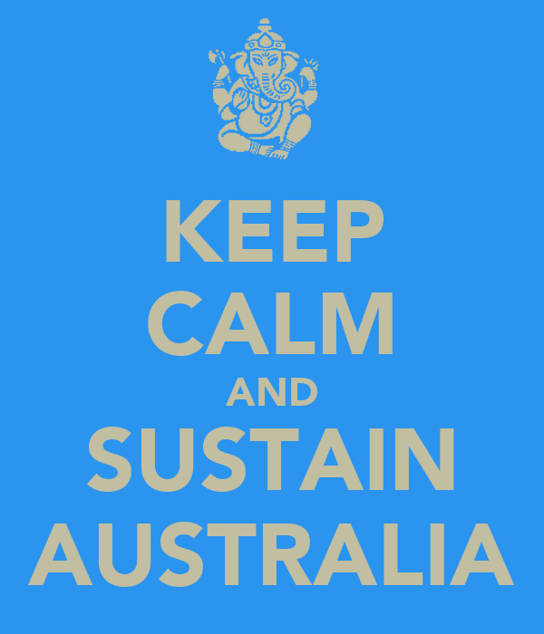 KEEP CALM AND SUSTAIN AUSTRALIA
