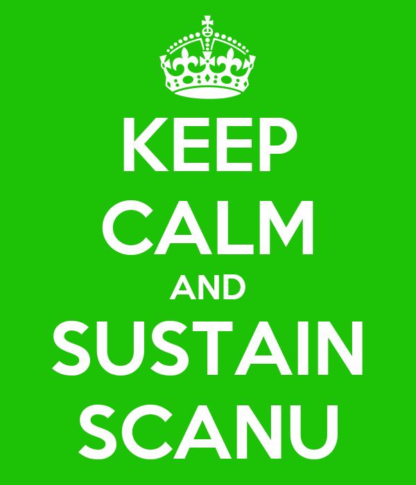KEEP CALM AND SUSTAIN SCANU