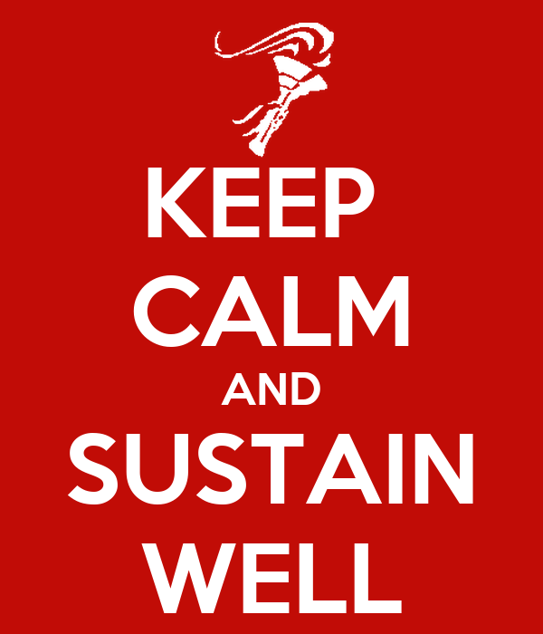 KEEP  CALM AND SUSTAIN WELL
