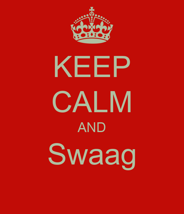 KEEP CALM AND Swaag