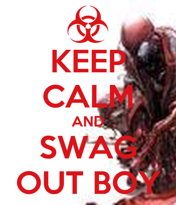 KEEP CALM AND SWAG OUT BOY
