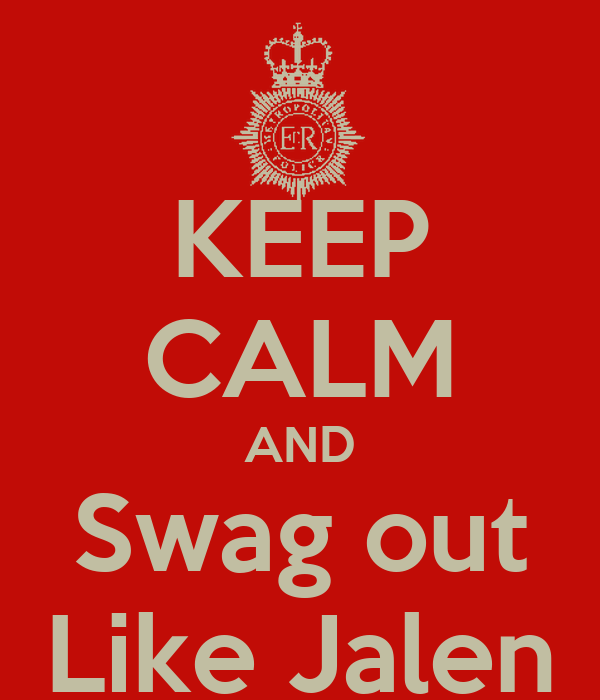 KEEP CALM AND Swag out Like Jalen