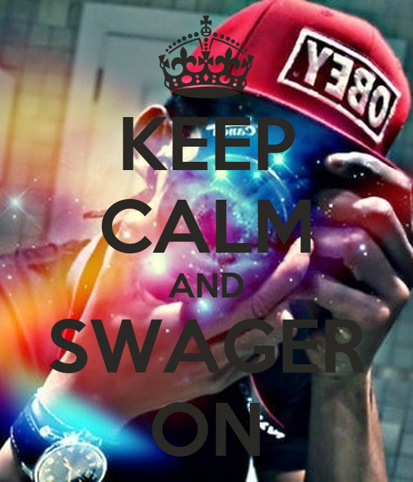 KEEP CALM AND SWAGER ON