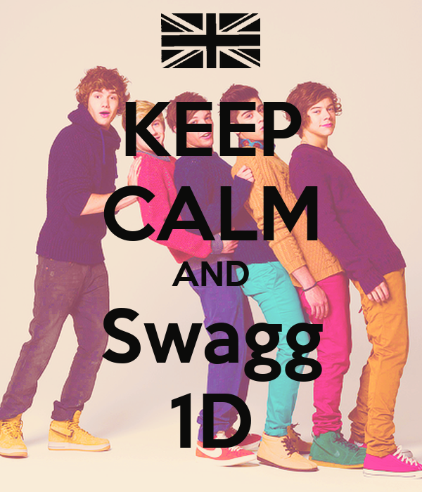 KEEP CALM AND Swagg 1D