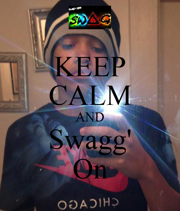 KEEP CALM AND Swagg' On