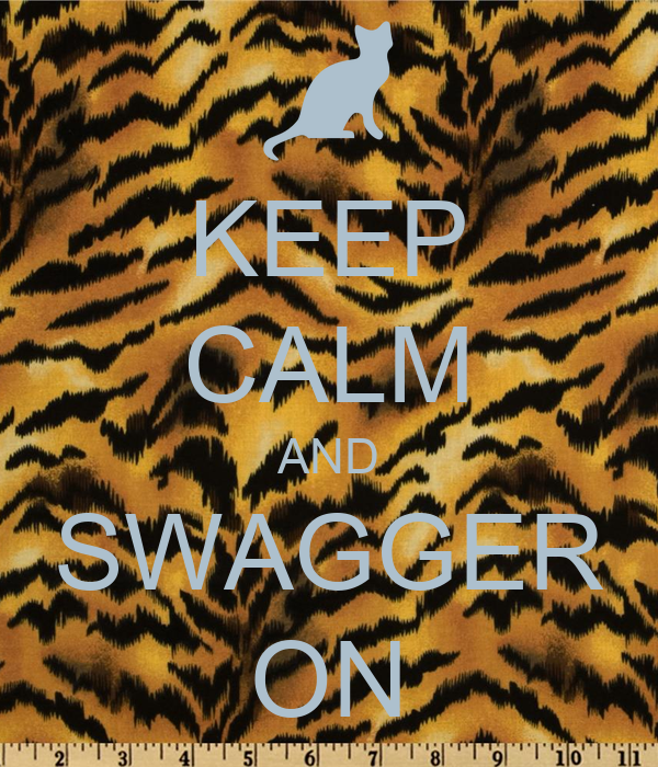 KEEP CALM AND SWAGGER ON
