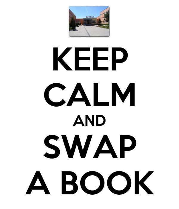 KEEP CALM AND SWAP A BOOK