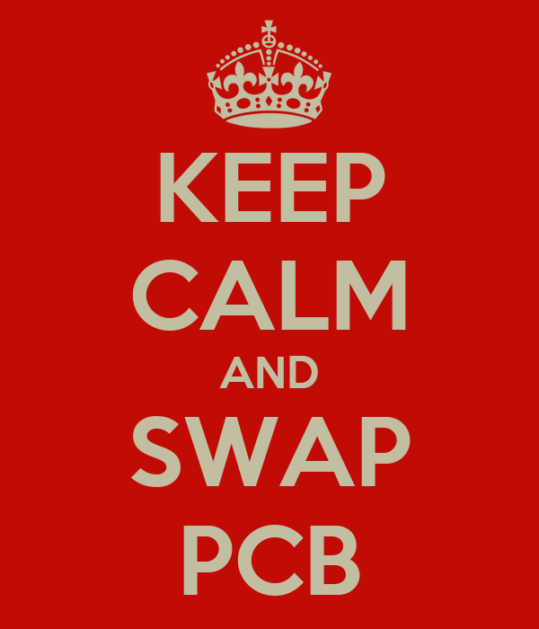 KEEP CALM AND SWAP PCB