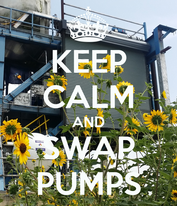 KEEP CALM AND SWAP PUMPS