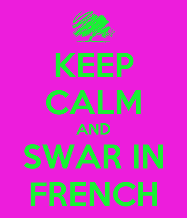 KEEP CALM AND SWAR IN FRENCH