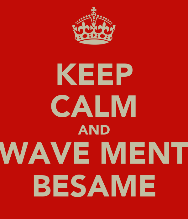 KEEP CALM AND SWAVE MENTE BESAME