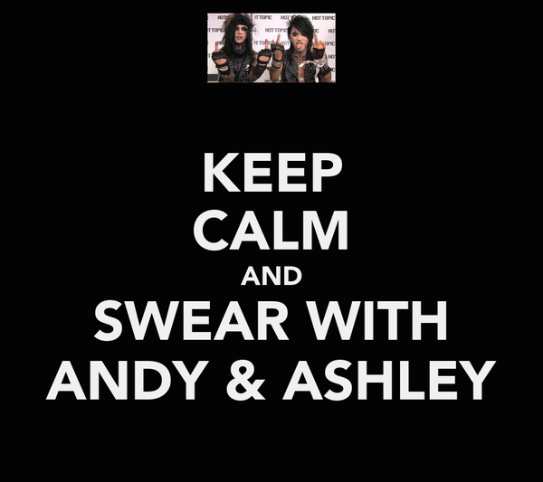 KEEP CALM AND SWEAR WITH ANDY & ASHLEY