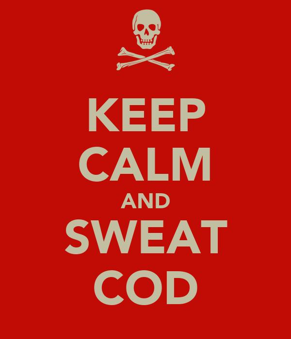 KEEP CALM AND SWEAT COD