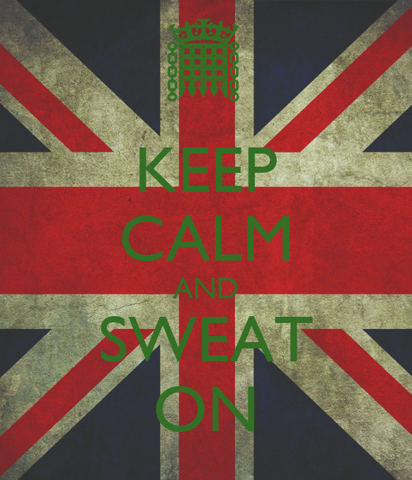 KEEP CALM AND SWEAT ON
