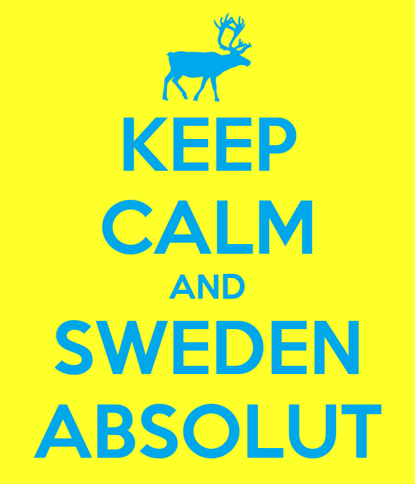 KEEP CALM AND SWEDEN ABSOLUT