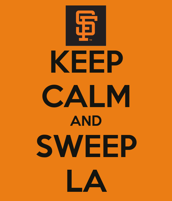 KEEP CALM AND SWEEP LA