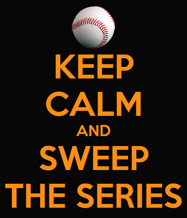 KEEP CALM AND SWEEP THE SERIES