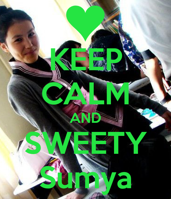 KEEP CALM AND SWEETY Sumya